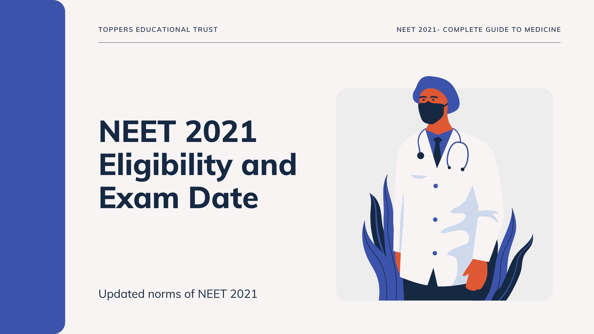 NEET 2021-ELIGIBILITY, EXAM DATE (Announced)