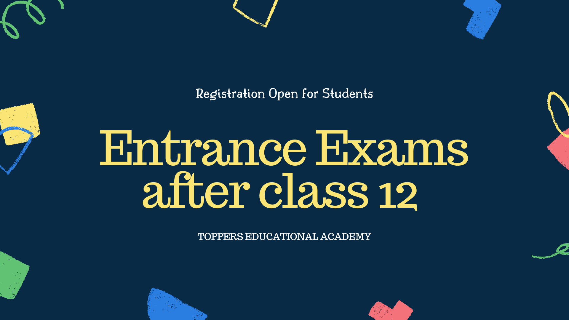 Entrance Exams after class 12 - Registration Open for Students