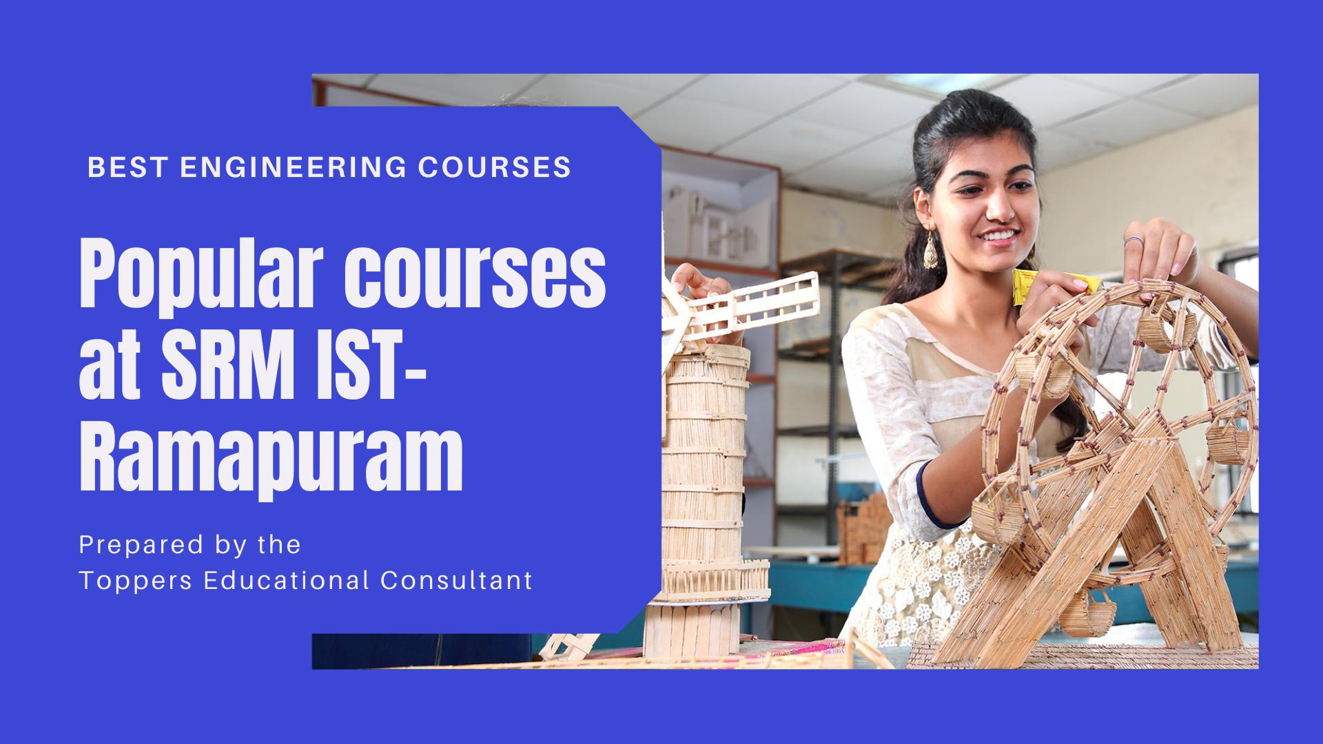 Popular courses at SRM IST- Ramapuram