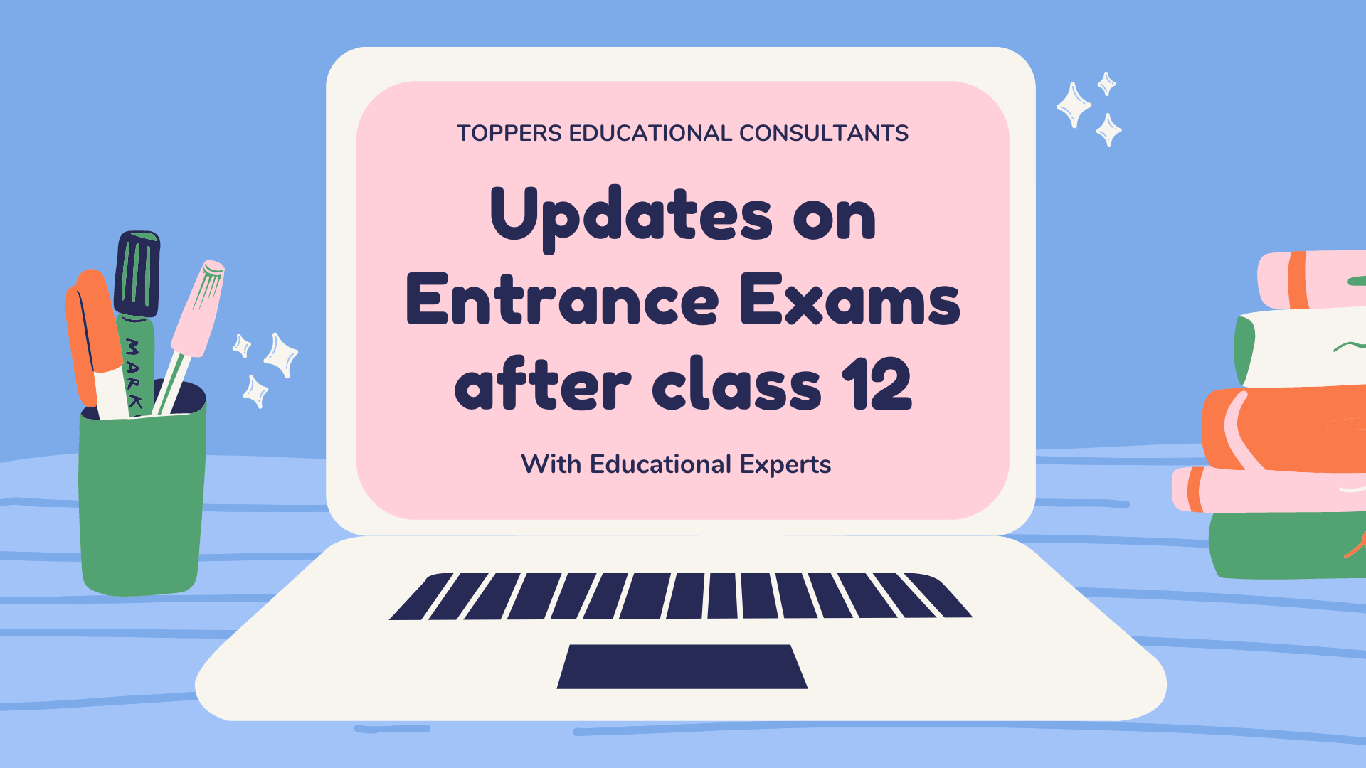 Updates on Entrance Exams after class 12